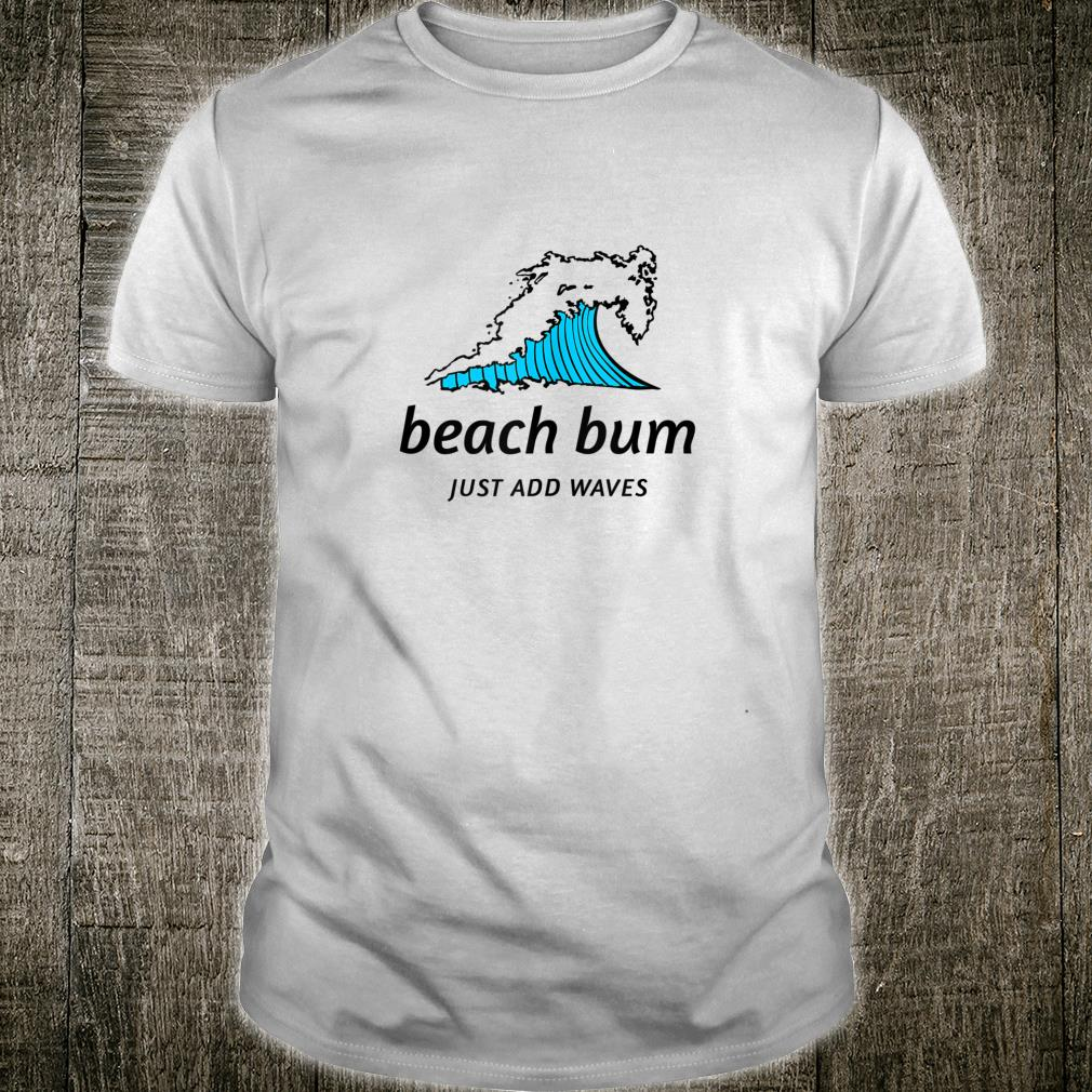 Surf Design, Wave Art Quote for Surfers, Beach Goers Shirt