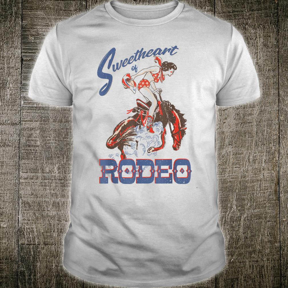 Sweetheart of The Rodeo Western Cowboy Cowgirl Vintage Cute Shirt