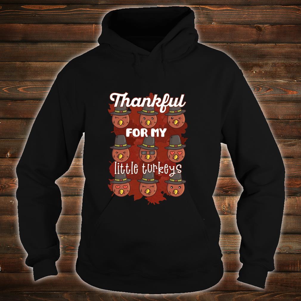 THANKFUL FOR MY LITTLE TURKEYS Thanksgiving Meme Shirt hoodie