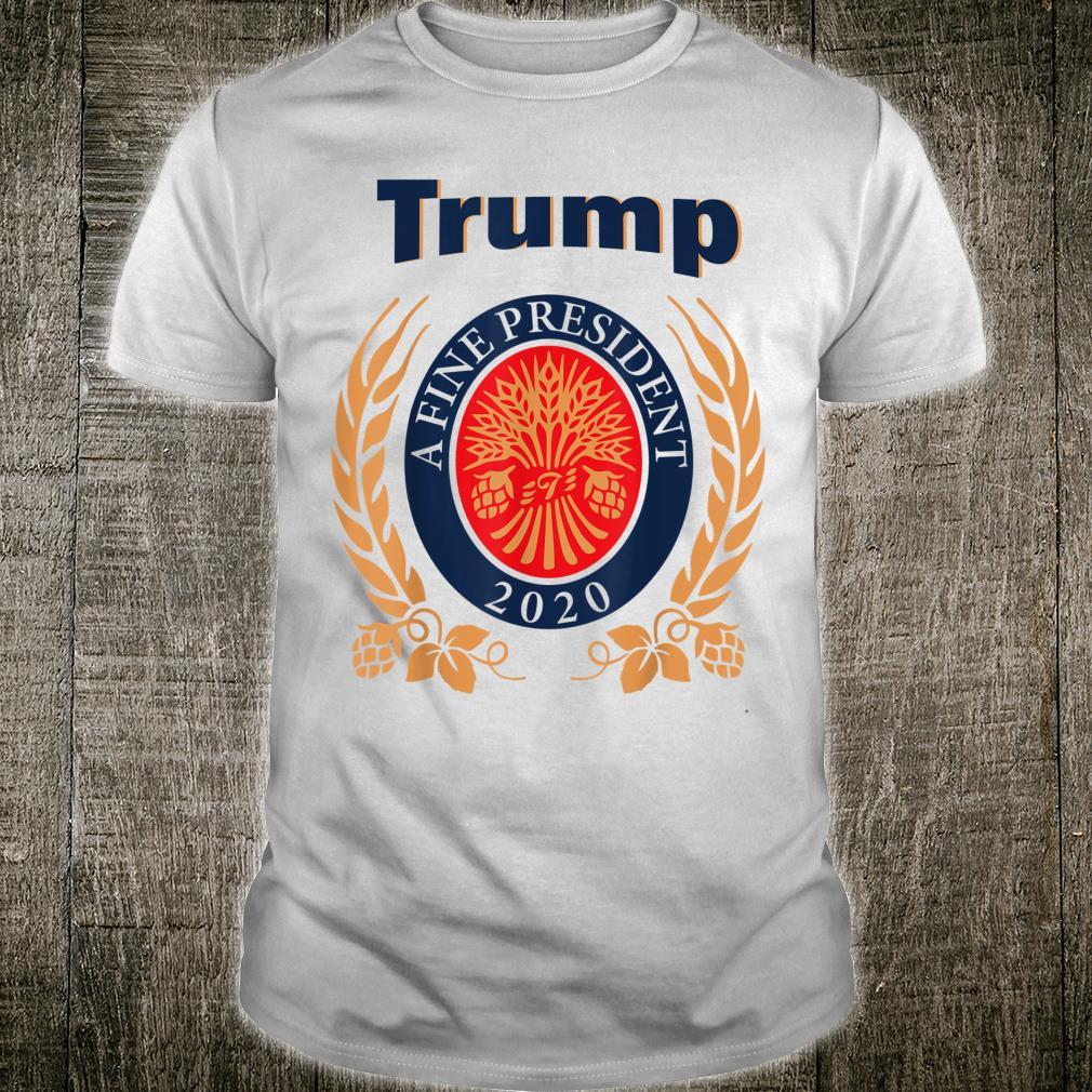 TRUMP A FINE PRESIDENT 2020 Trump Shirt