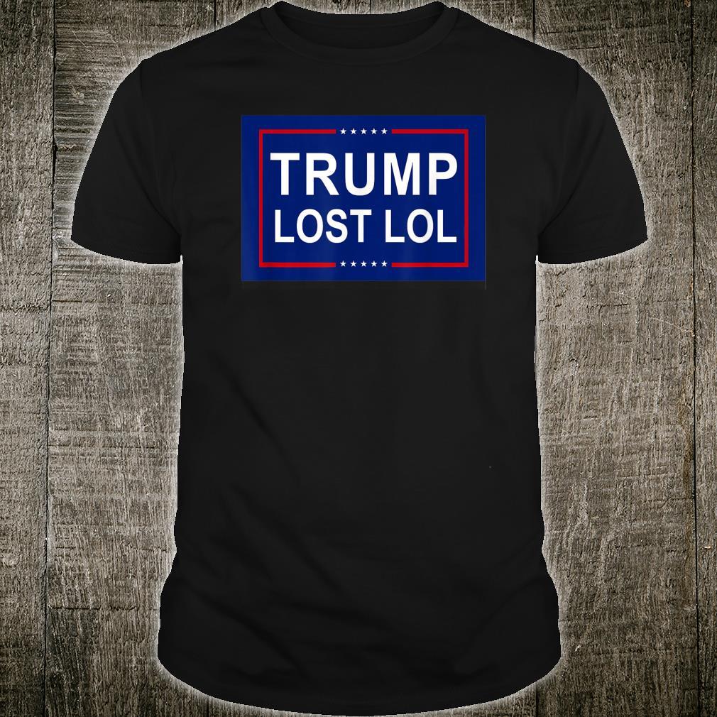 TRUMP LOST LOL 2020 Joe Biden AOC Shirt
