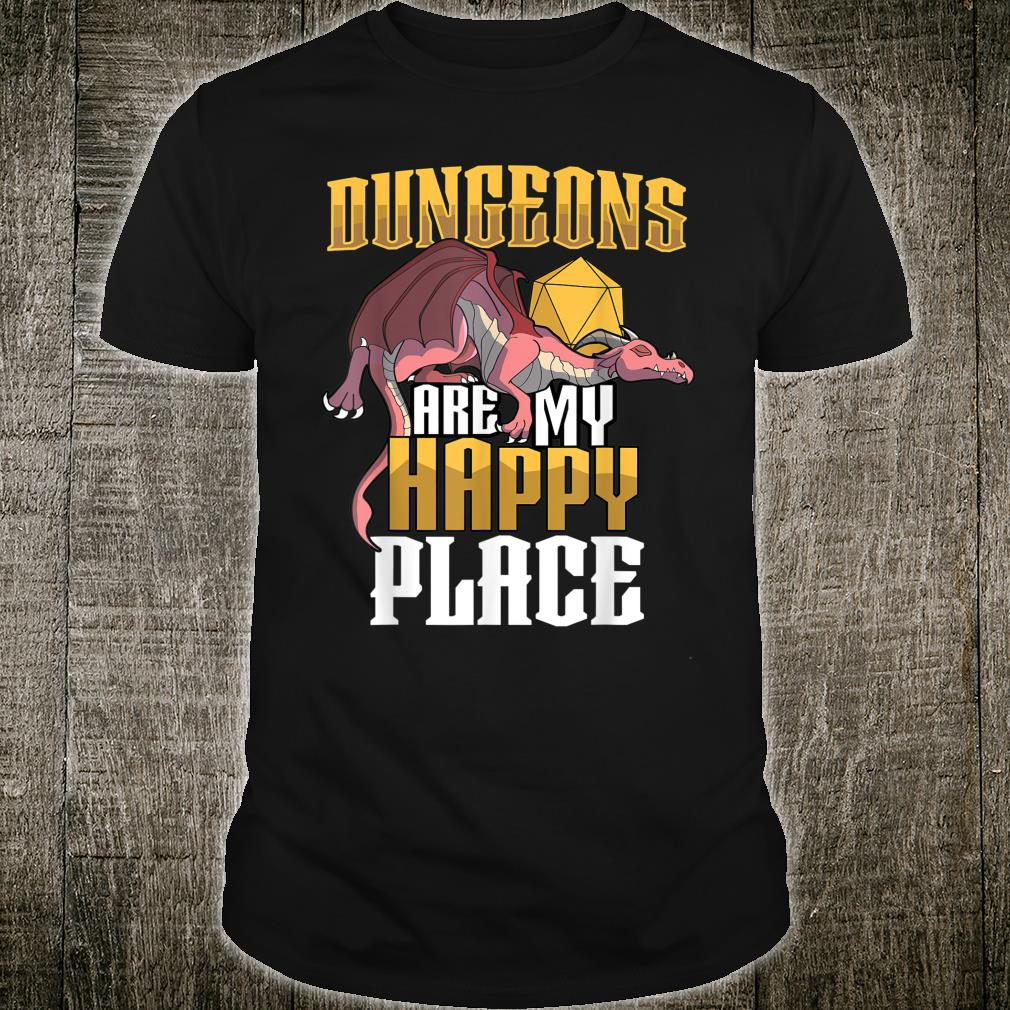 Tabletop RPG MMO Gamer Dungeons Are My Happy Place Design Shirt