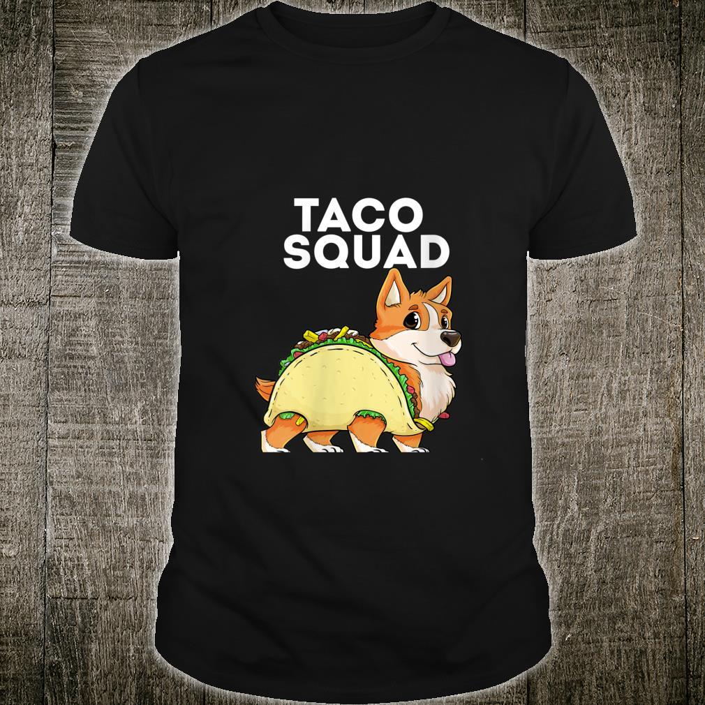Taco Squad Corgi Taco Tacorgi Tacos Dog Cinco de Mayo Shirt
