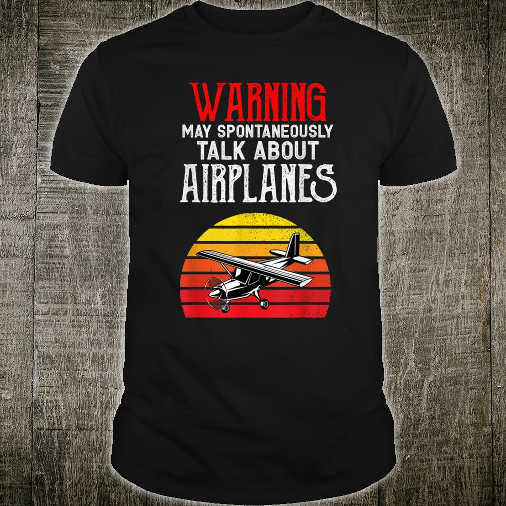Talk about Airplanes Airplane Pilot Aviation Shirt