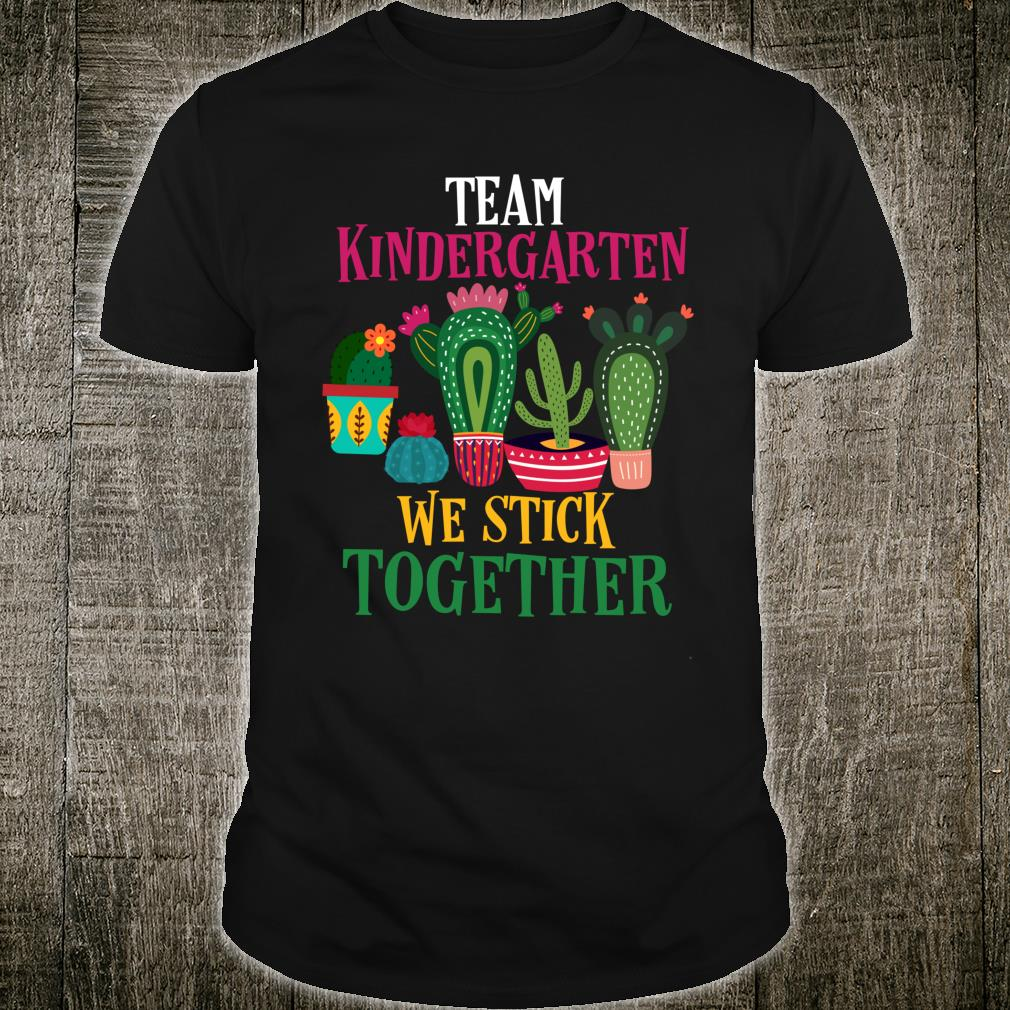 Team Kindergarten We Stick Together Shirt
