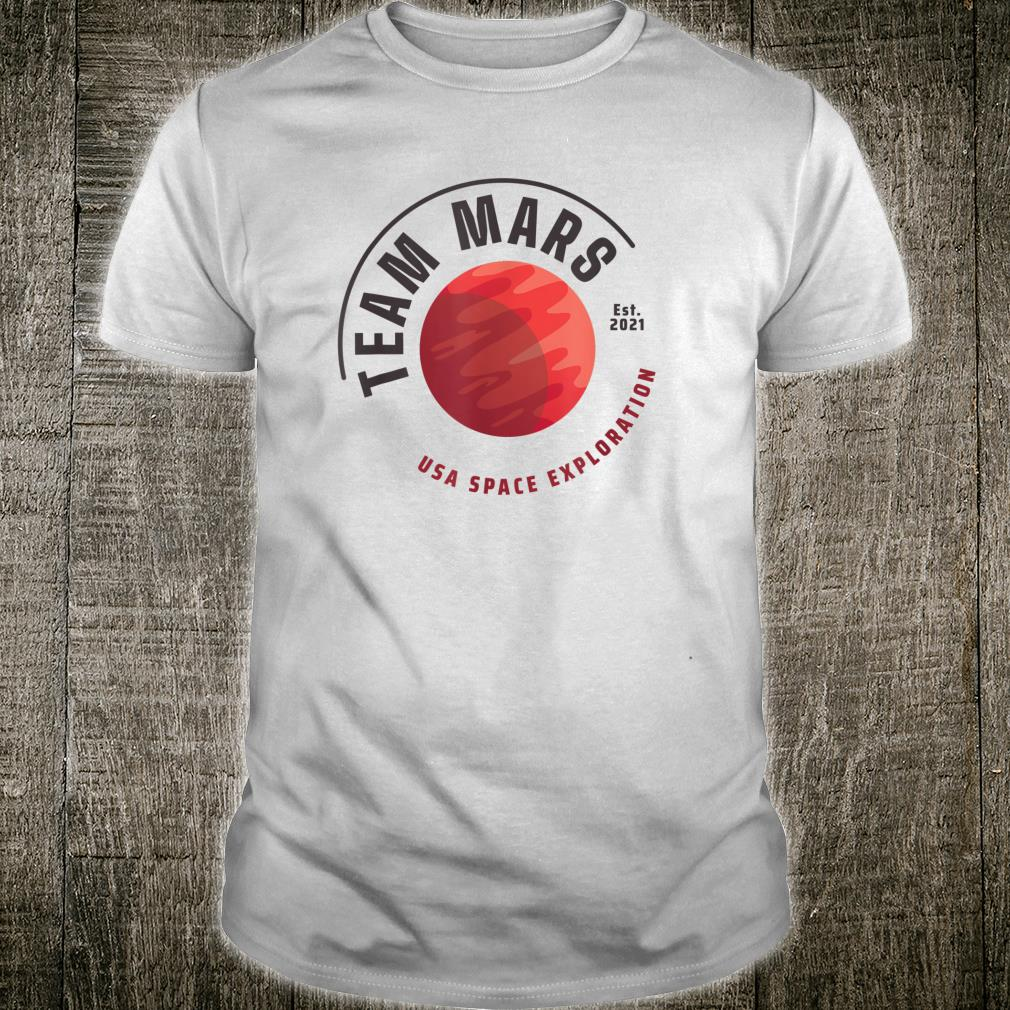 Team Mars Saying Red Planet Space Exploration Astronaut Shirt