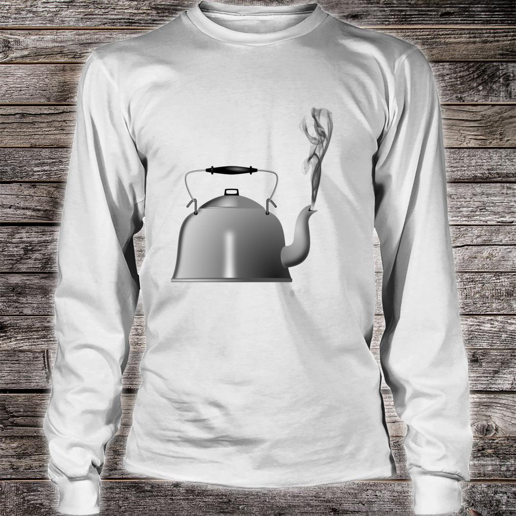 Teapot Tea Kettle Shirt long sleeved