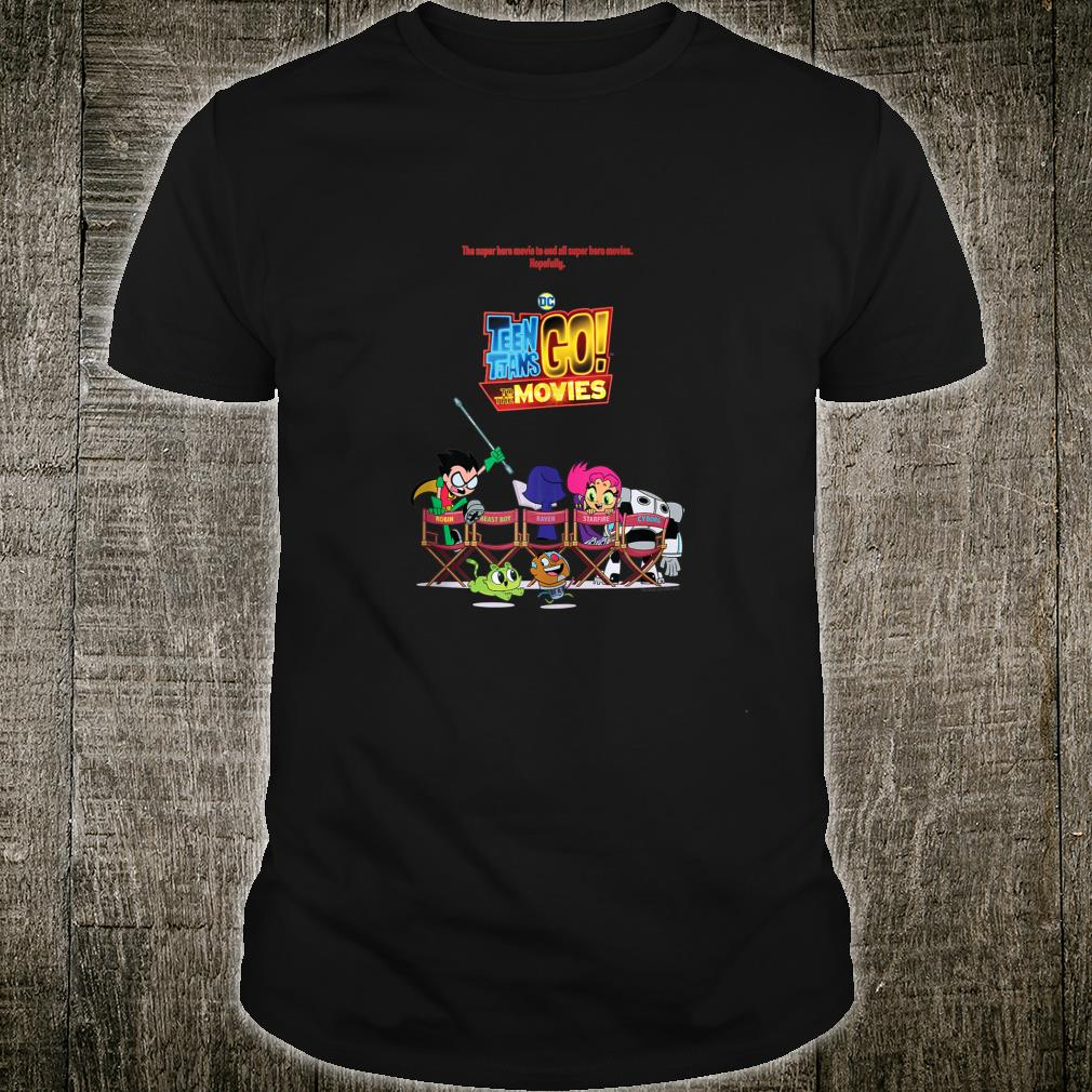 Teen Titans Go To the Movies To the Movies Poster Shirt