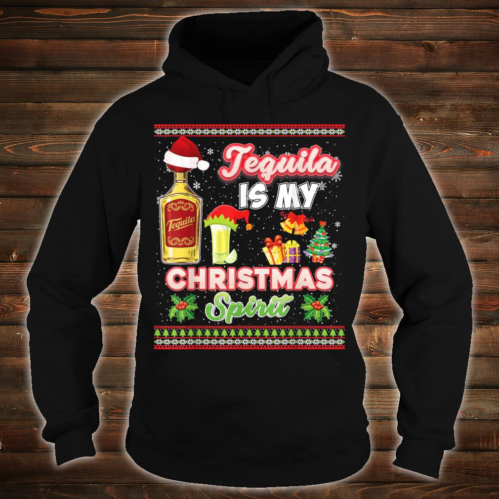 Tequila Is My Christmas Spirit Spirits Drinking Ugly Shirt hoodie