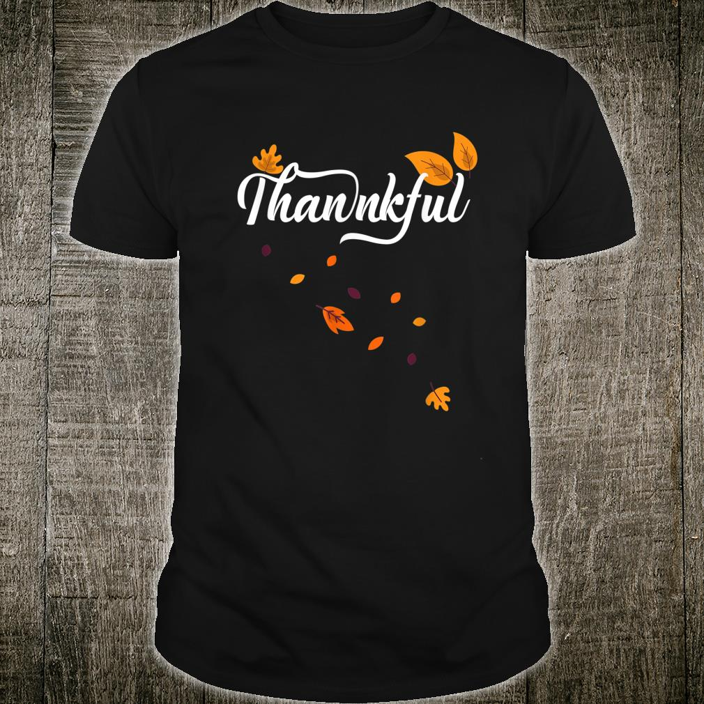 Thankful Autumn Fall Leaves Thanksgiving Celebration Shirt
