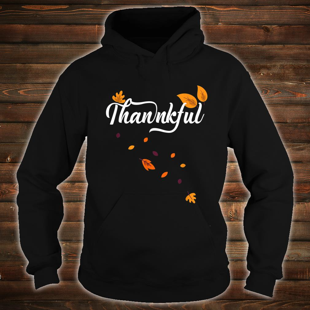 Thankful Autumn Fall Leaves Thanksgiving Celebration Shirt hoodie