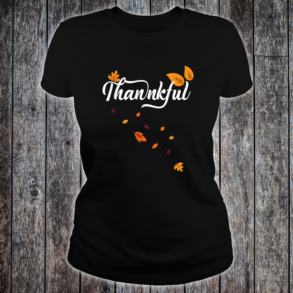 Thankful Autumn Fall Leaves Thanksgiving Celebration Shirt ladies tee