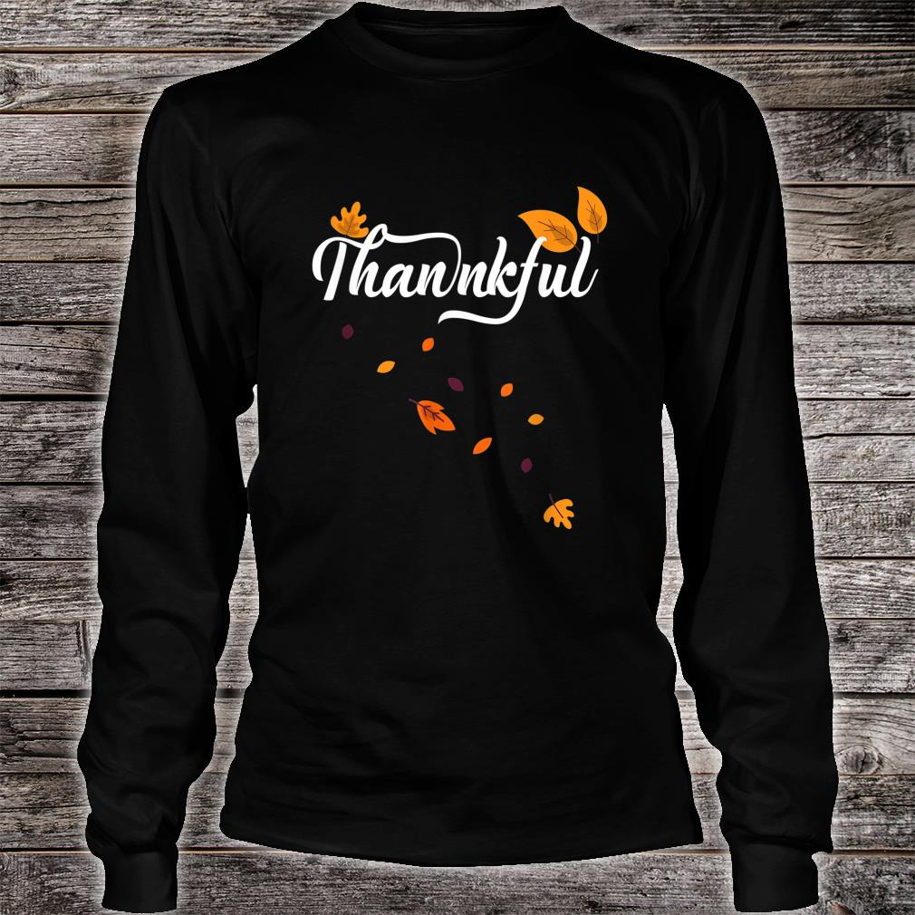 Thankful Autumn Fall Leaves Thanksgiving Celebration Shirt long sleeved