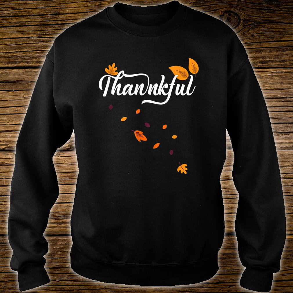 Thankful Autumn Fall Leaves Thanksgiving Celebration Shirt sweater