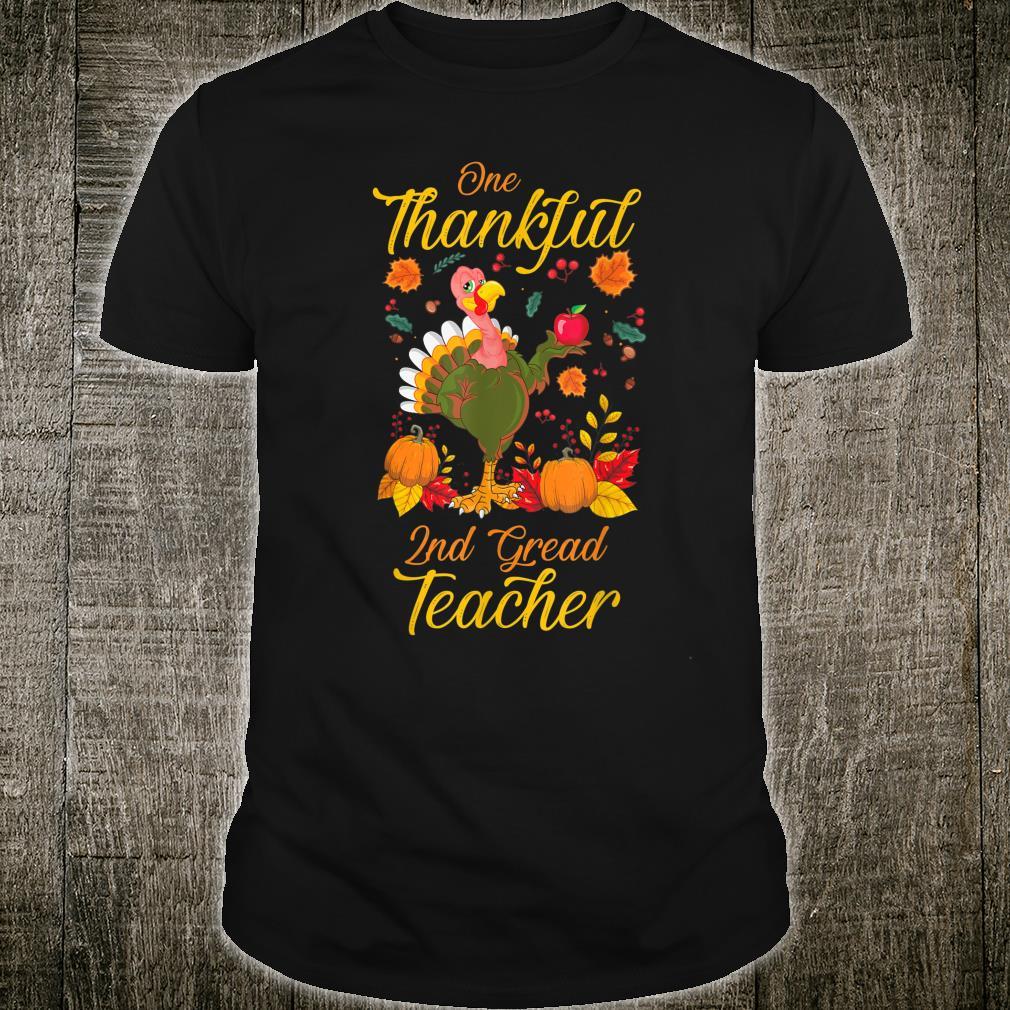 Thanksgiving Teacher One Thankful 2nd Grade Teacher Cute Shirt