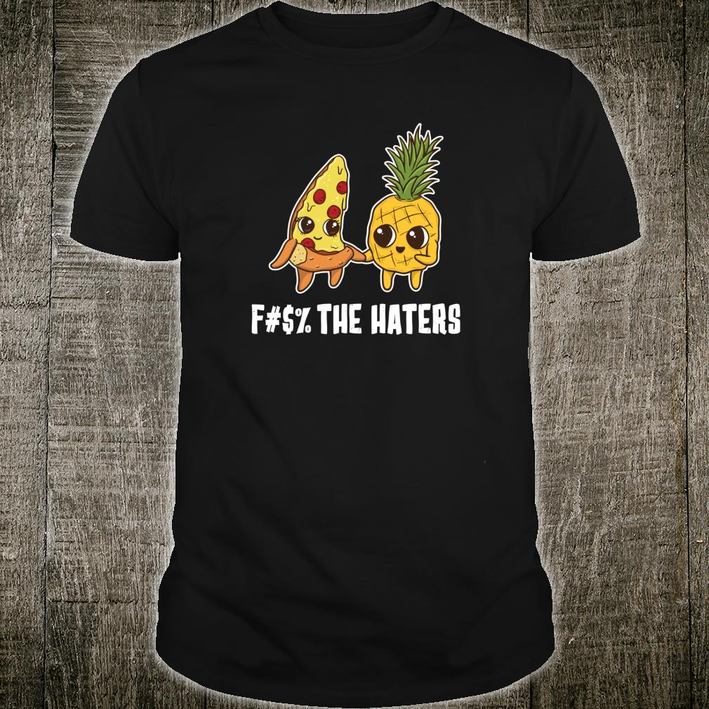 The Haters Pizza and Pineapple Shirt