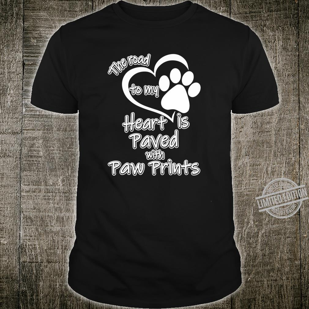 The Road To My Heart Is Paved In Paw Prints Dog Cat Shirt
