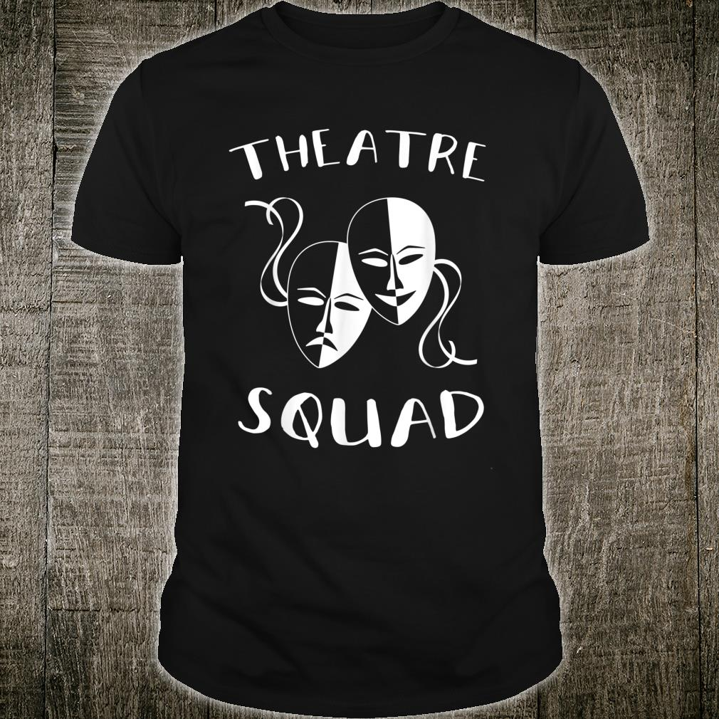 Theatre Squad Acting Theater Musical Actor Shirt