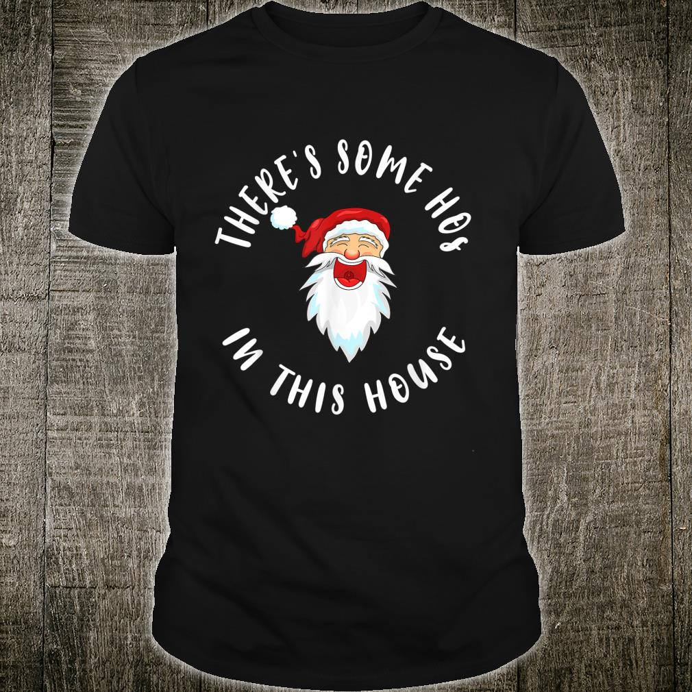 There's Some Hos In This House Christmas Santa Shirt