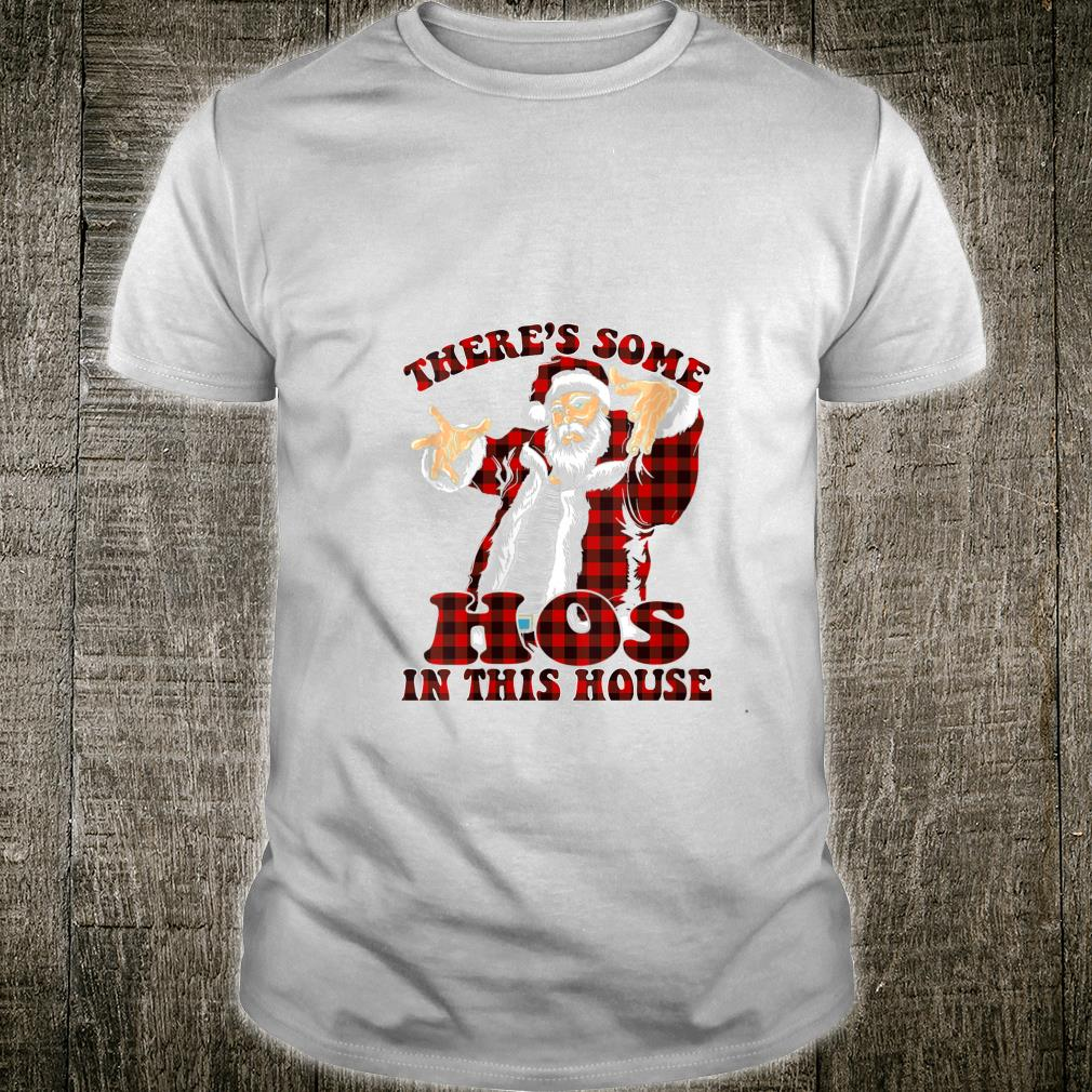There's Some Hos In this House Christmas Santa Claus Shirt