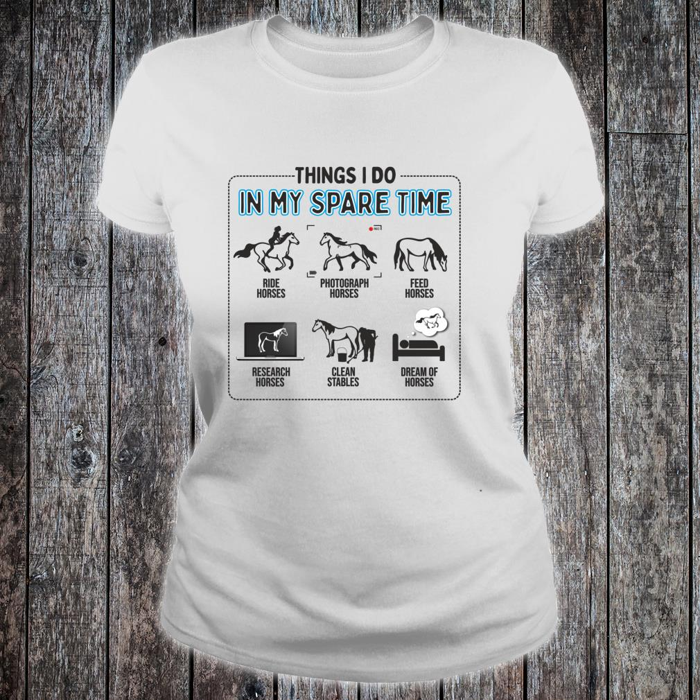 Things I Do In My Spare Time Horse Horseback Riding Shirt ladies tee