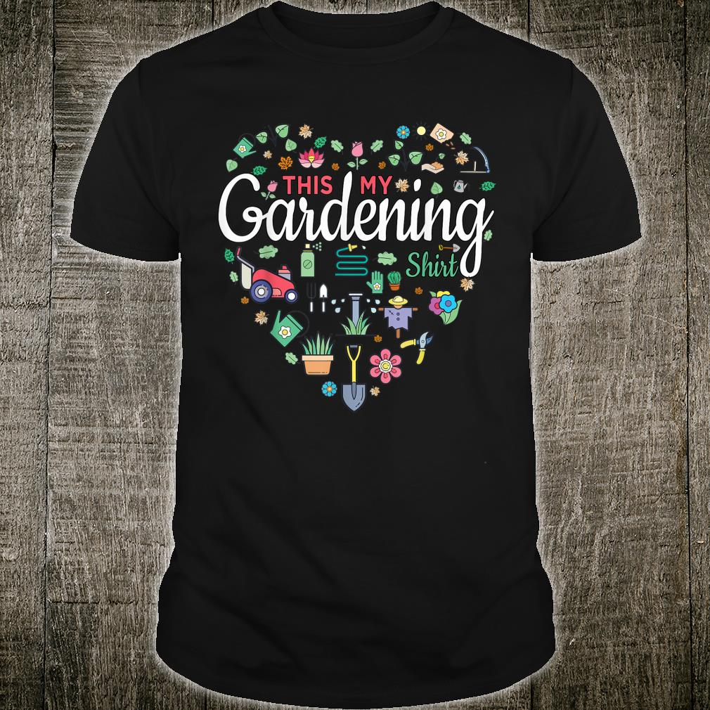 This My Gardening Shirt Cute Gardening Gardens Shirt