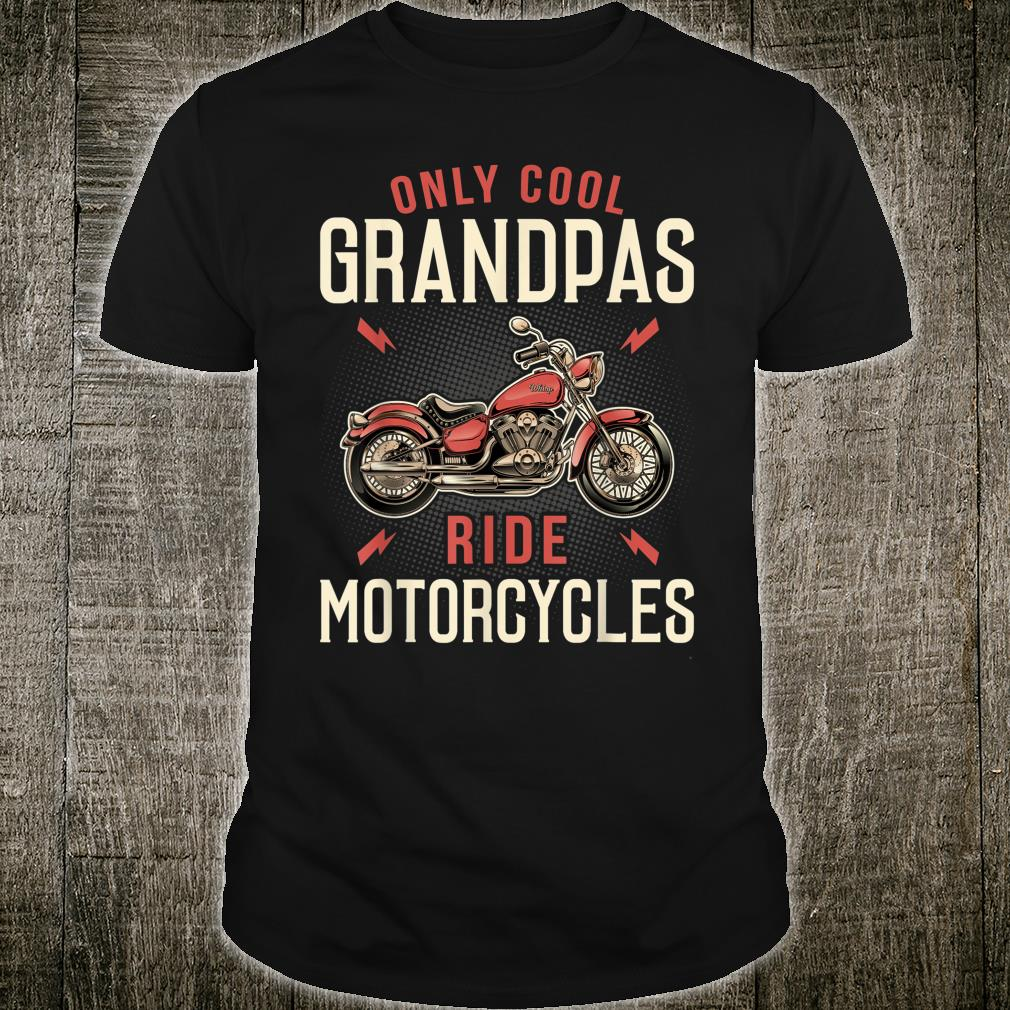 This Only Cool Grandpas Ride Motorcycles Shirt