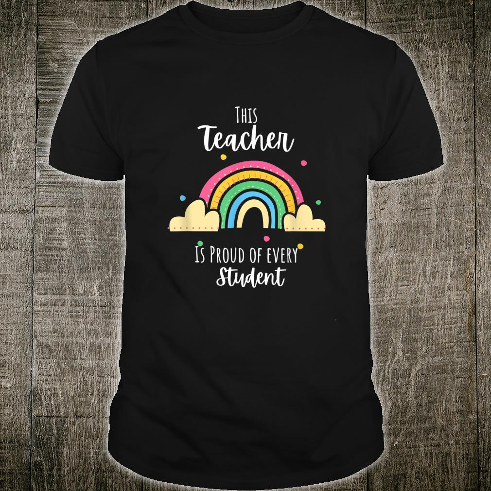 This Teacher Is Proud Of Every Student Shirt