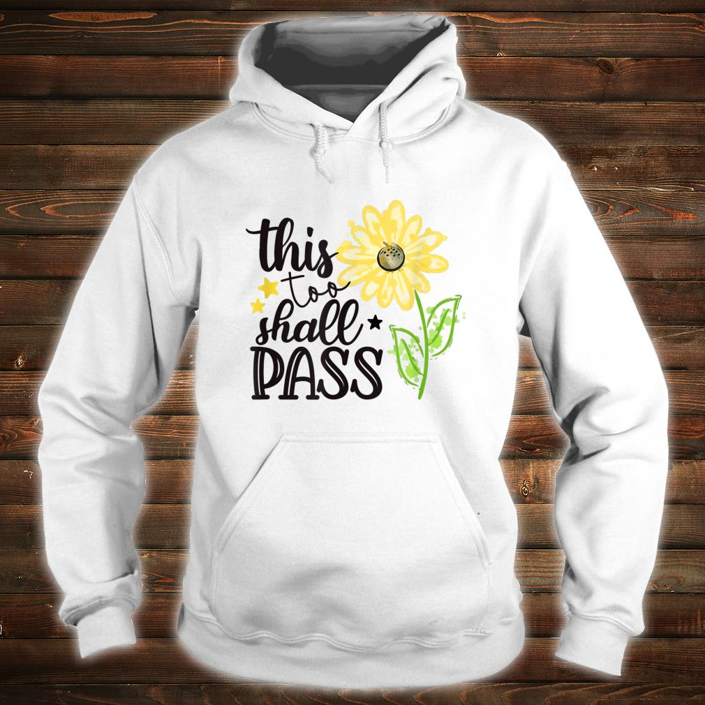 This Too Shall Pass Spread Joy Sunflower Be Kind Shirt hoodie