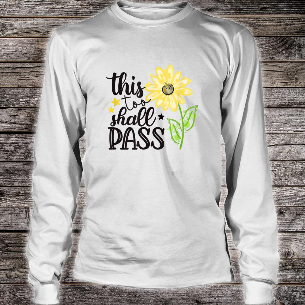 This Too Shall Pass Spread Joy Sunflower Be Kind Shirt long sleeved