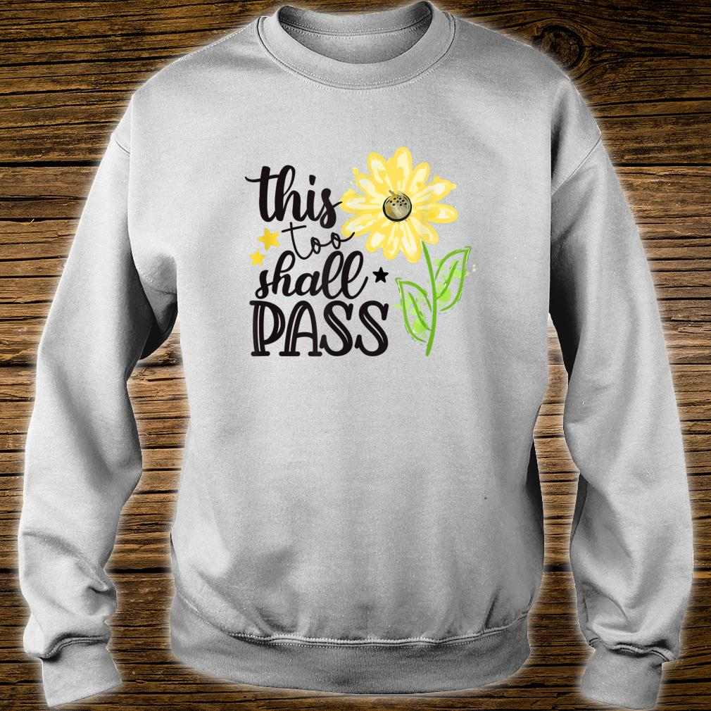 This Too Shall Pass Spread Joy Sunflower Be Kind Shirt sweater
