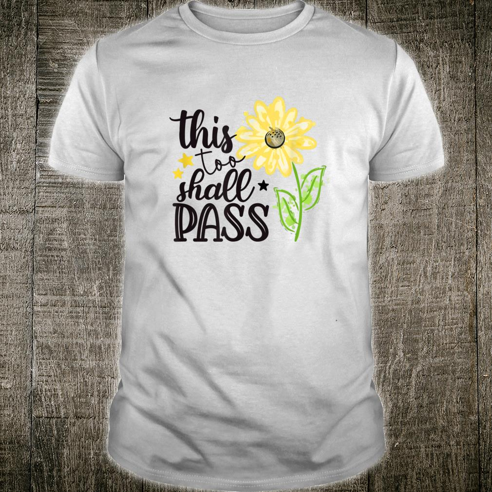 This Too Shall Pass Spread Joy Sunflower Be Kind Shirt