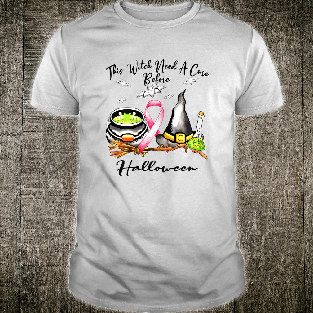 This Witch need a cure before Haloween Breast cancer costume Shirt