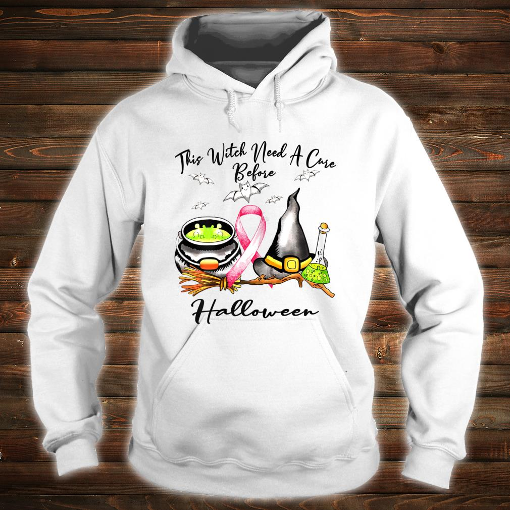 This Witch need a cure before Haloween Breast cancer costume Shirt hoodie
