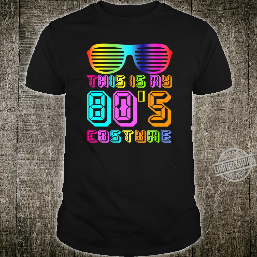 This is My 80s Costume Fancy Dress Party Idea Shirt