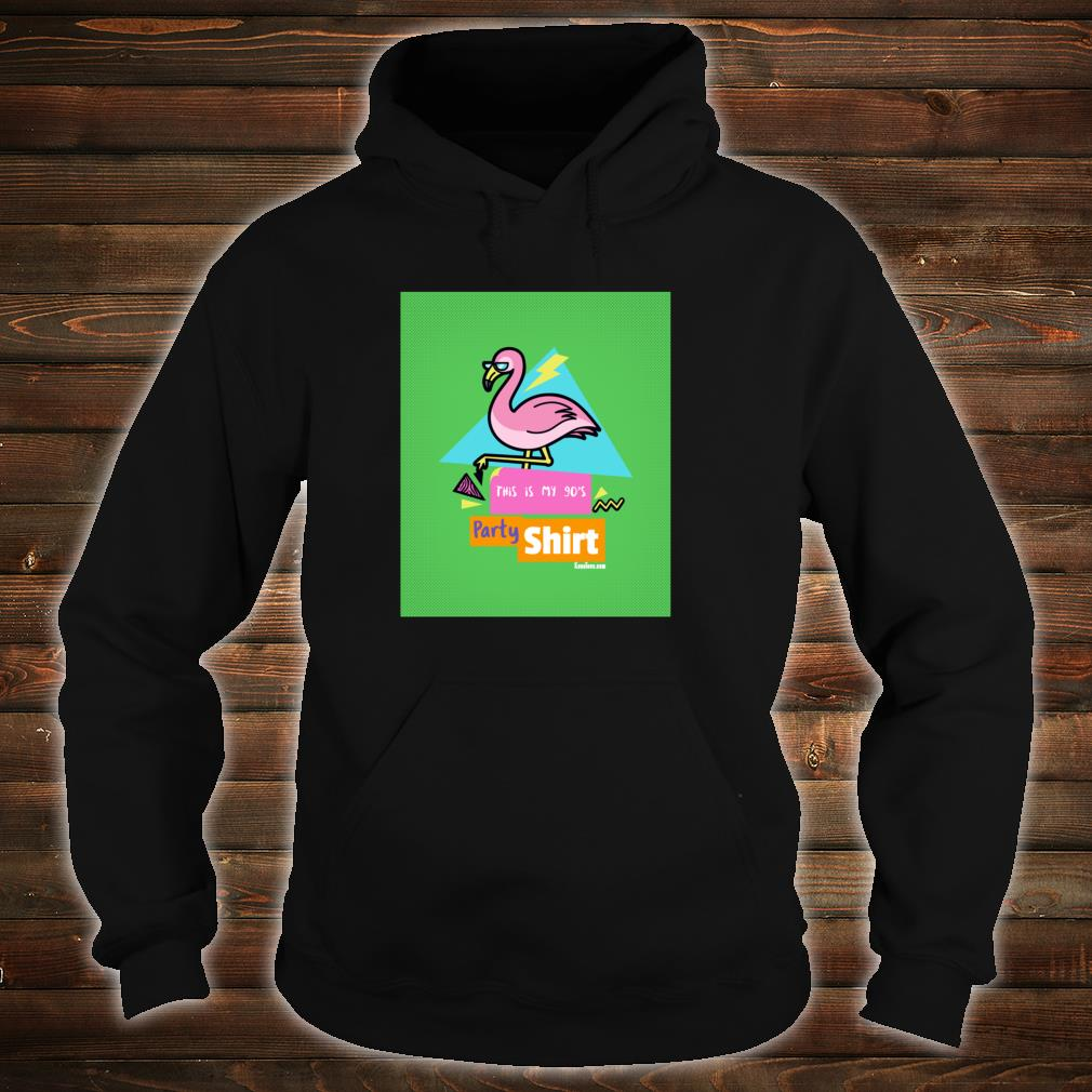 This is my 90's Party Shirt 1990's Retro Party Apparel Shirt hoodie