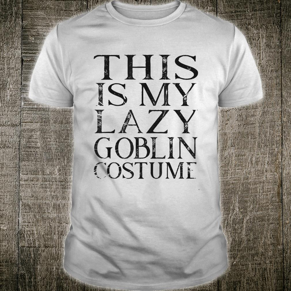 This is my lazy goblin costume halloween Shirt