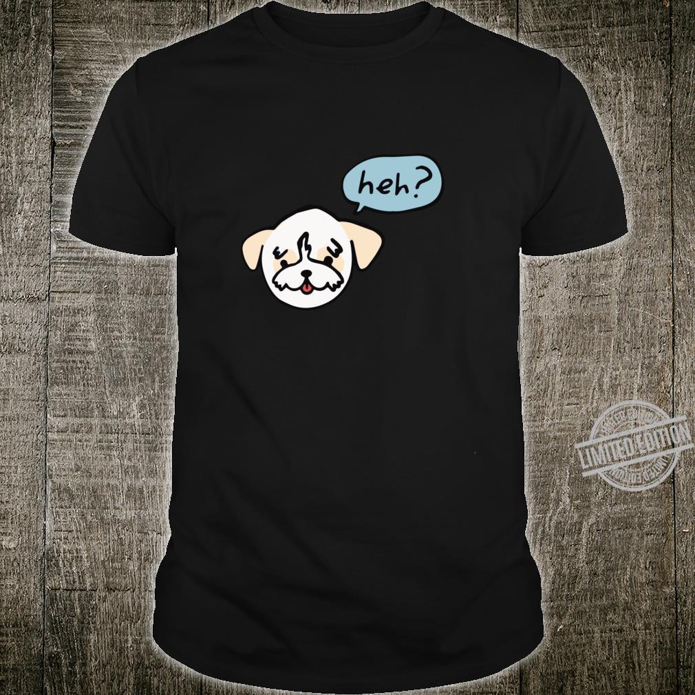 Tiger Dog Heh Shirt