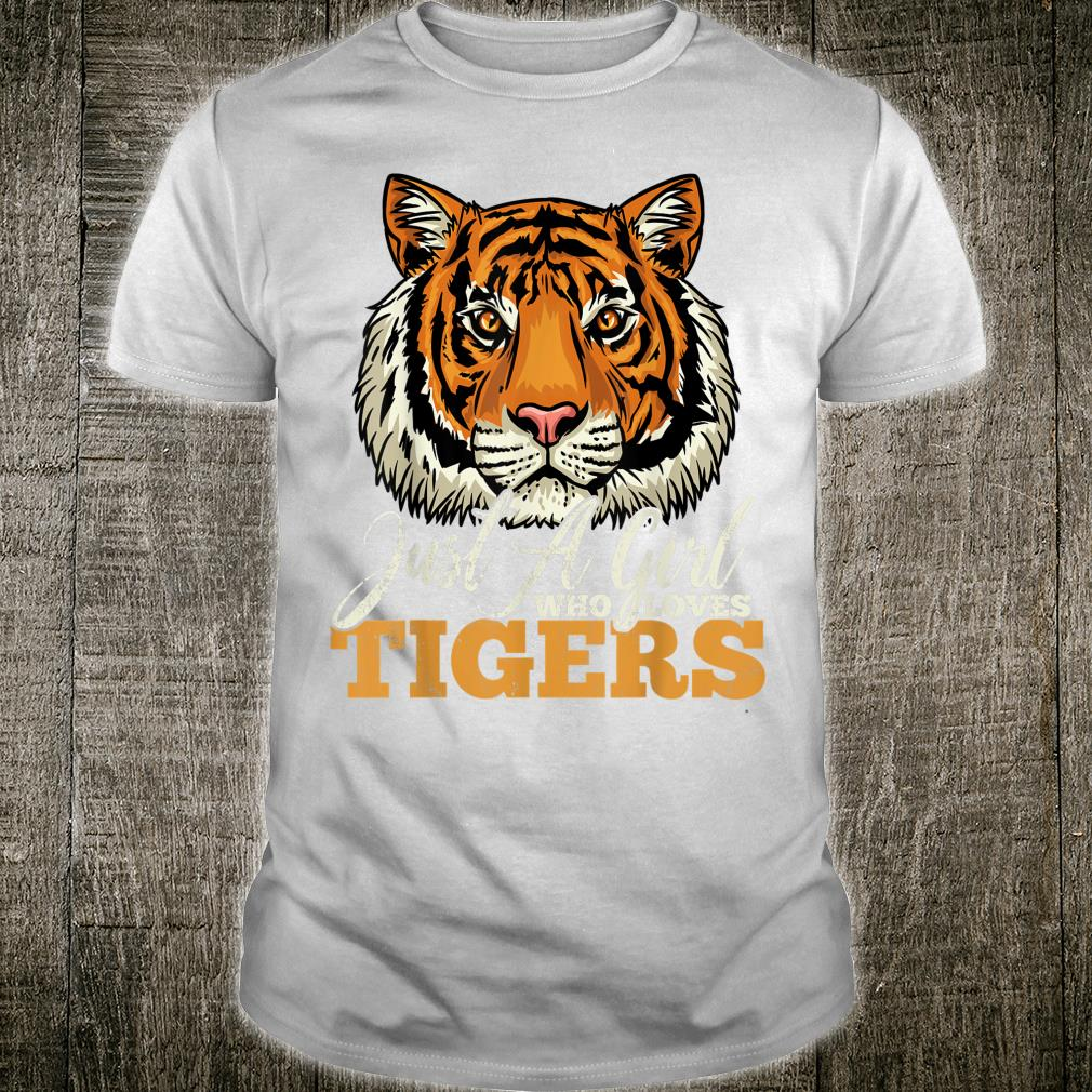 Tiger Just a Girl Who Loves Tigers for Tigers Shirt