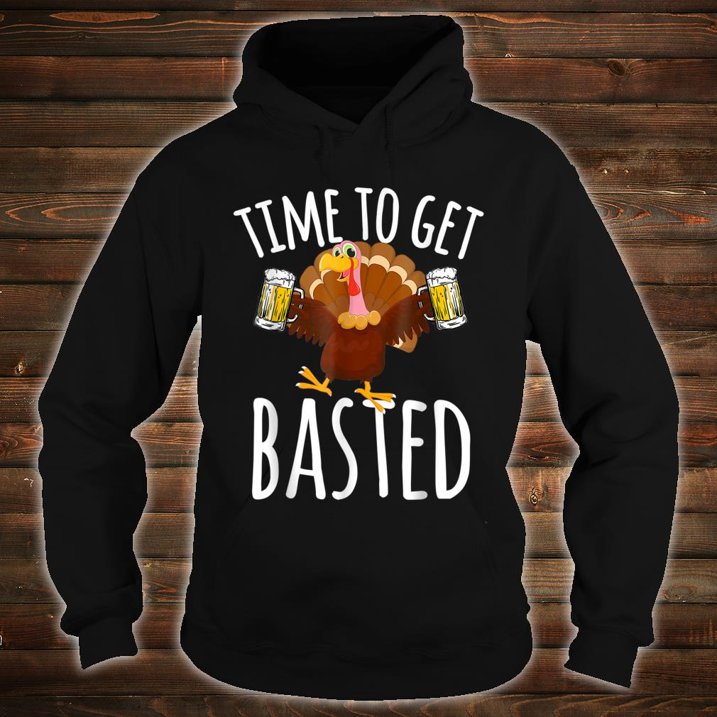 Time To Get Basted Beer Thanksgiving Shirt hoodie