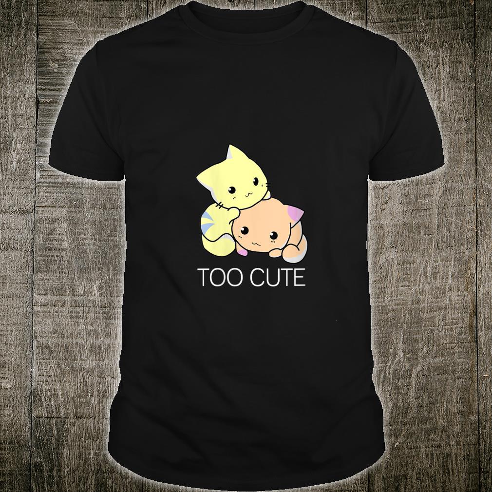 Too Cute Kitten Cat Shirt