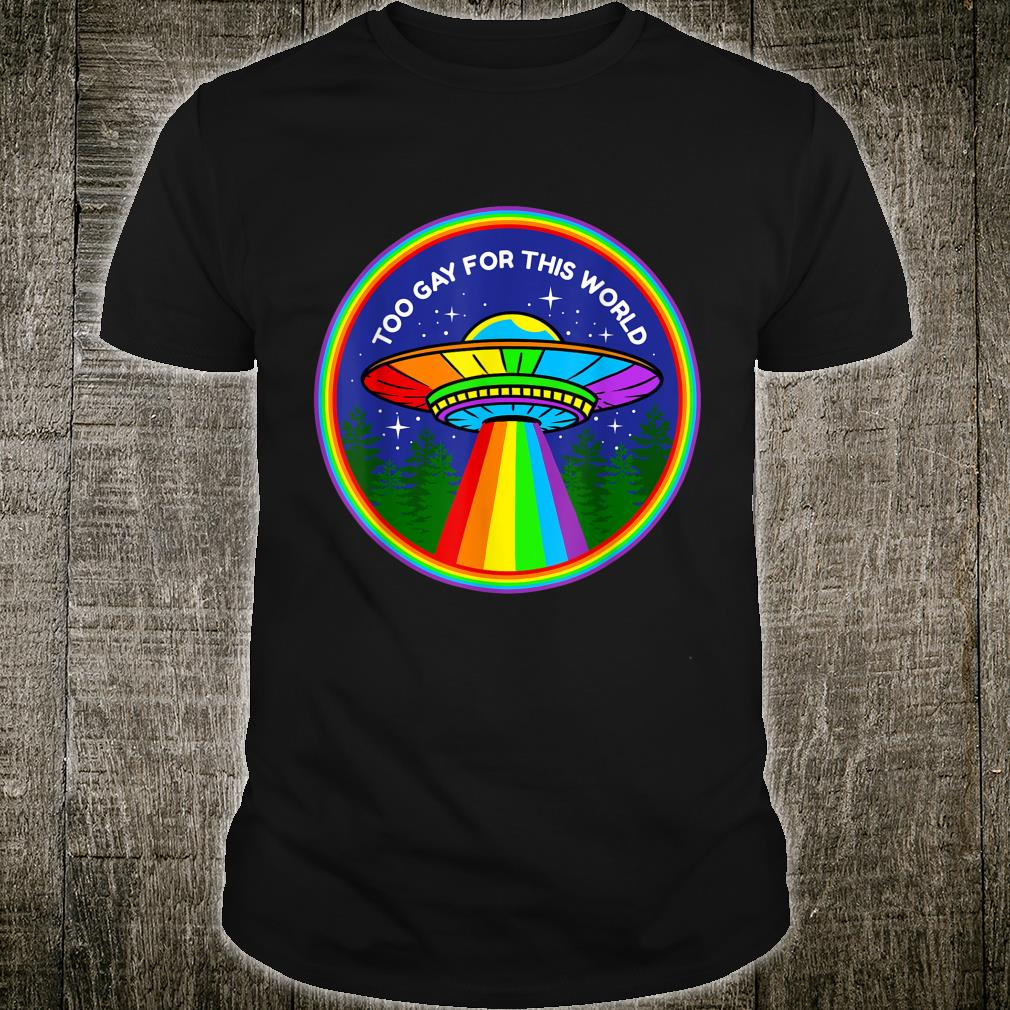 Too Gay For This World Gay Pride Shirt