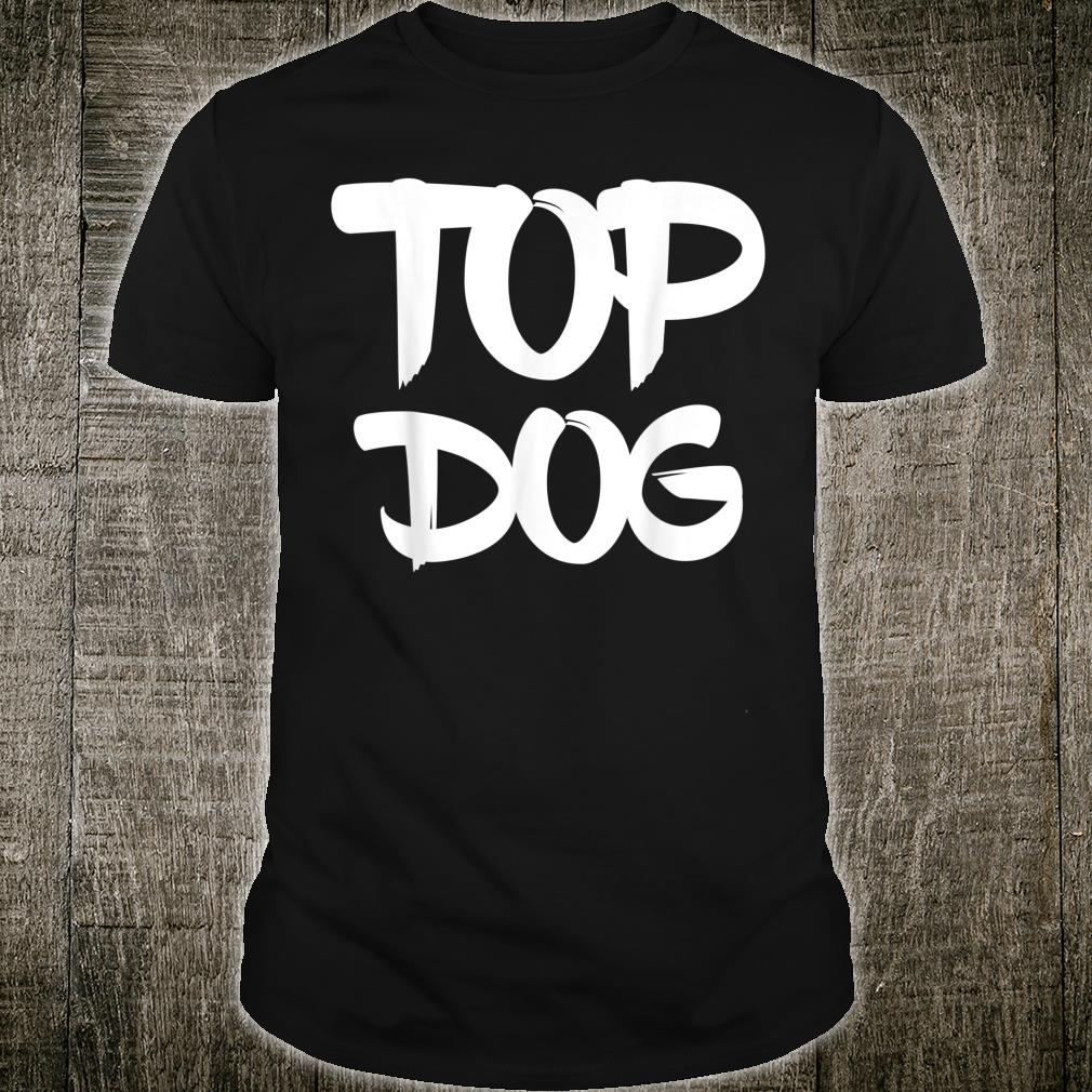 Top Dog, Hustler Wear, &, Fashion Apparel Shirt