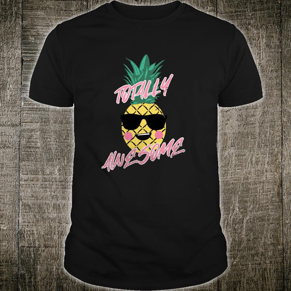 Totally Awesome Tropical Pineapple In Sunglasses Shirt