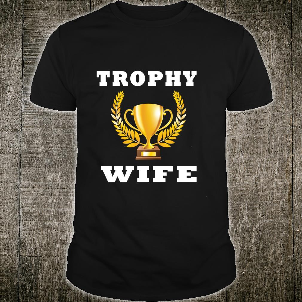 Trophy Wife Shirt Bride Shirt