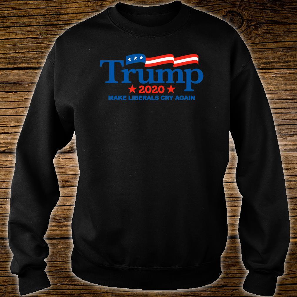 Trump 2020 Make Liberals Cry Again Shirt sweater