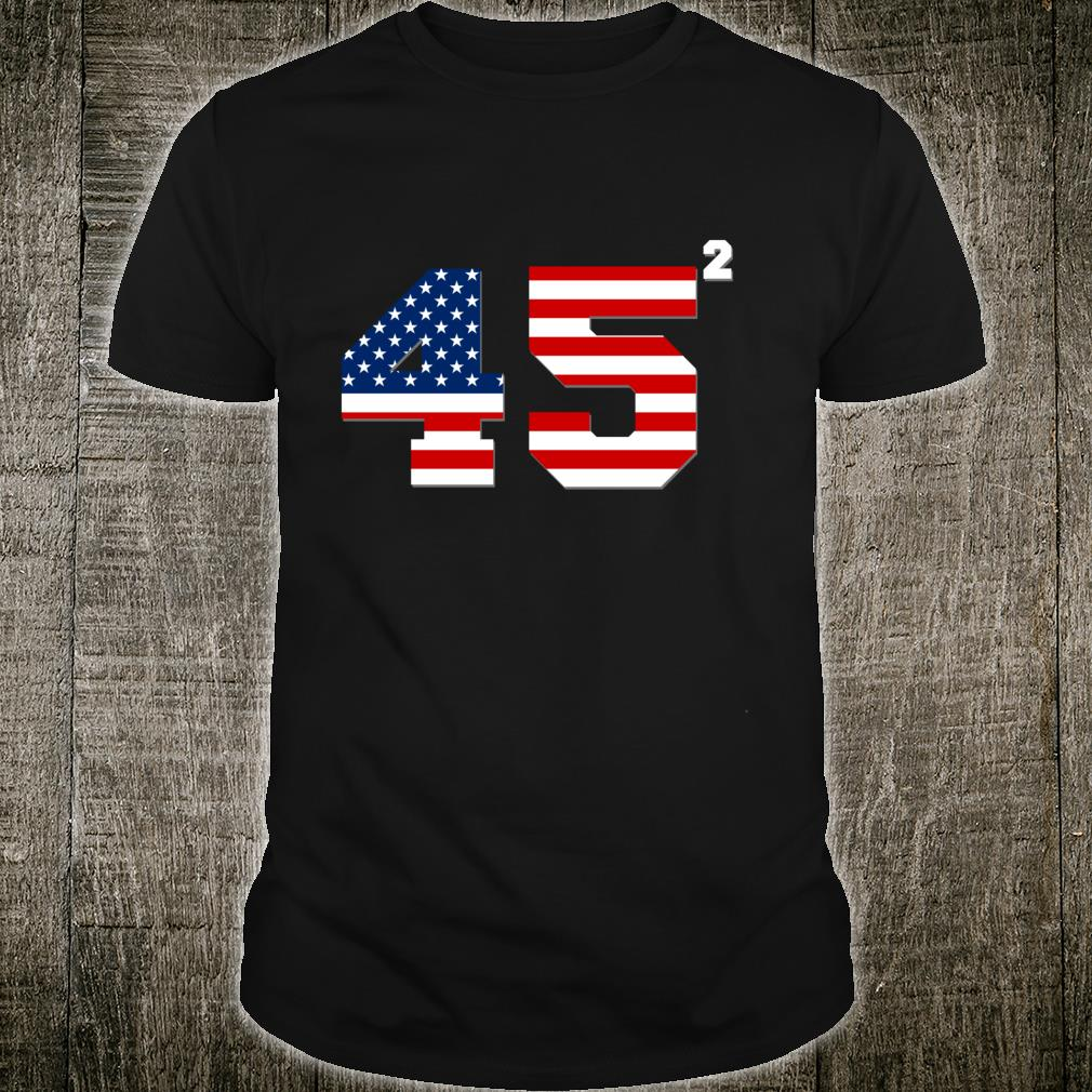 Trump 45 Squared Election Shirt