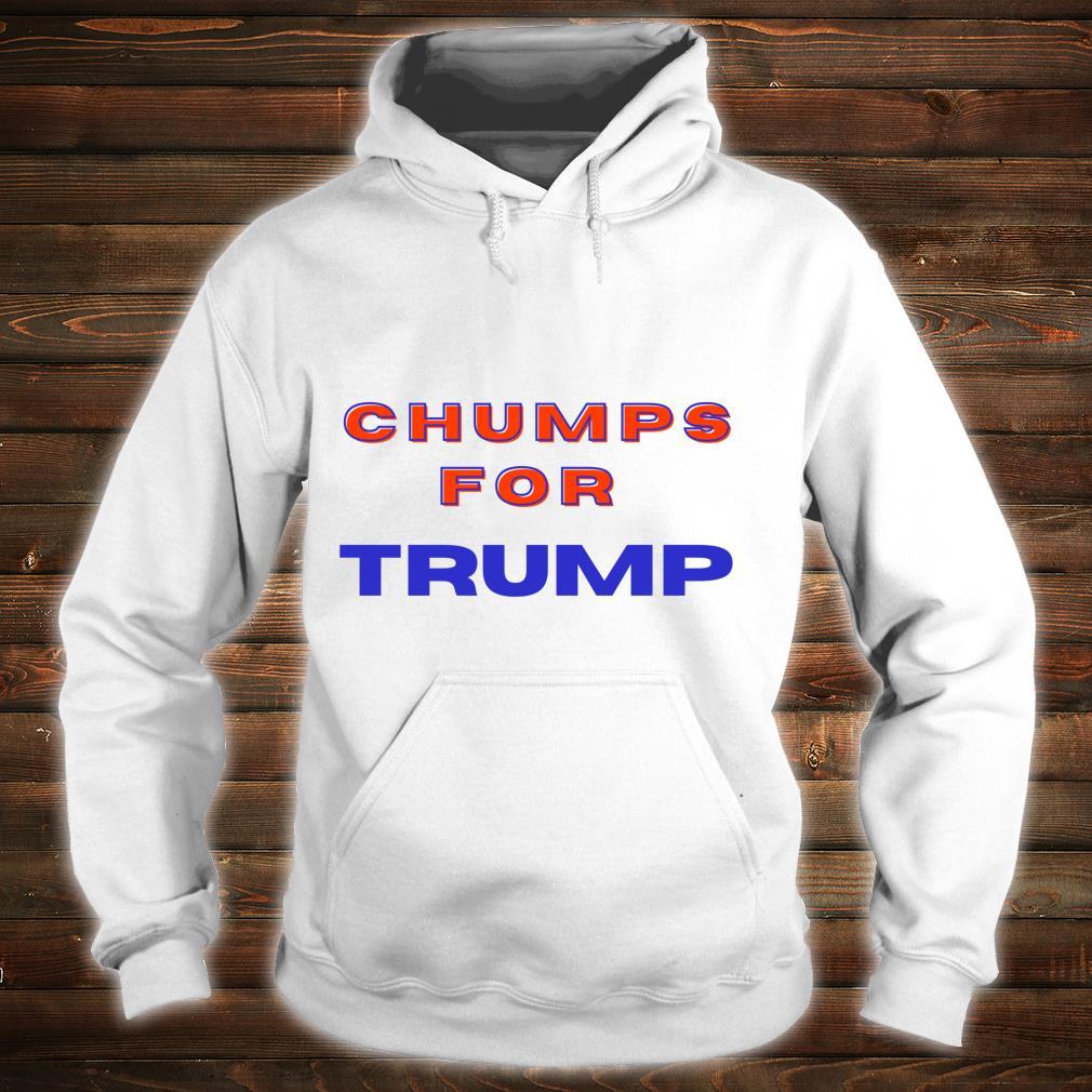 Trump Chumps 2020 Shirt hoodie