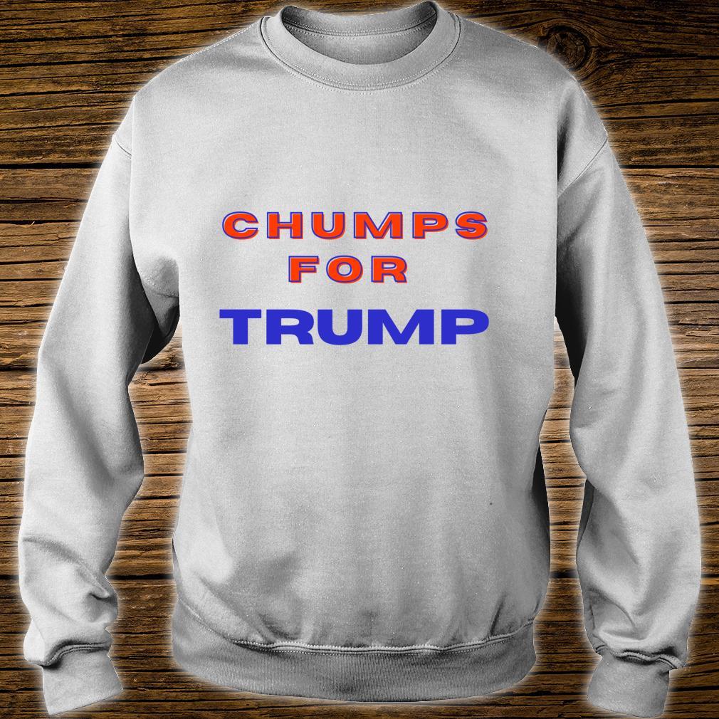 Trump Chumps 2020 Shirt sweater