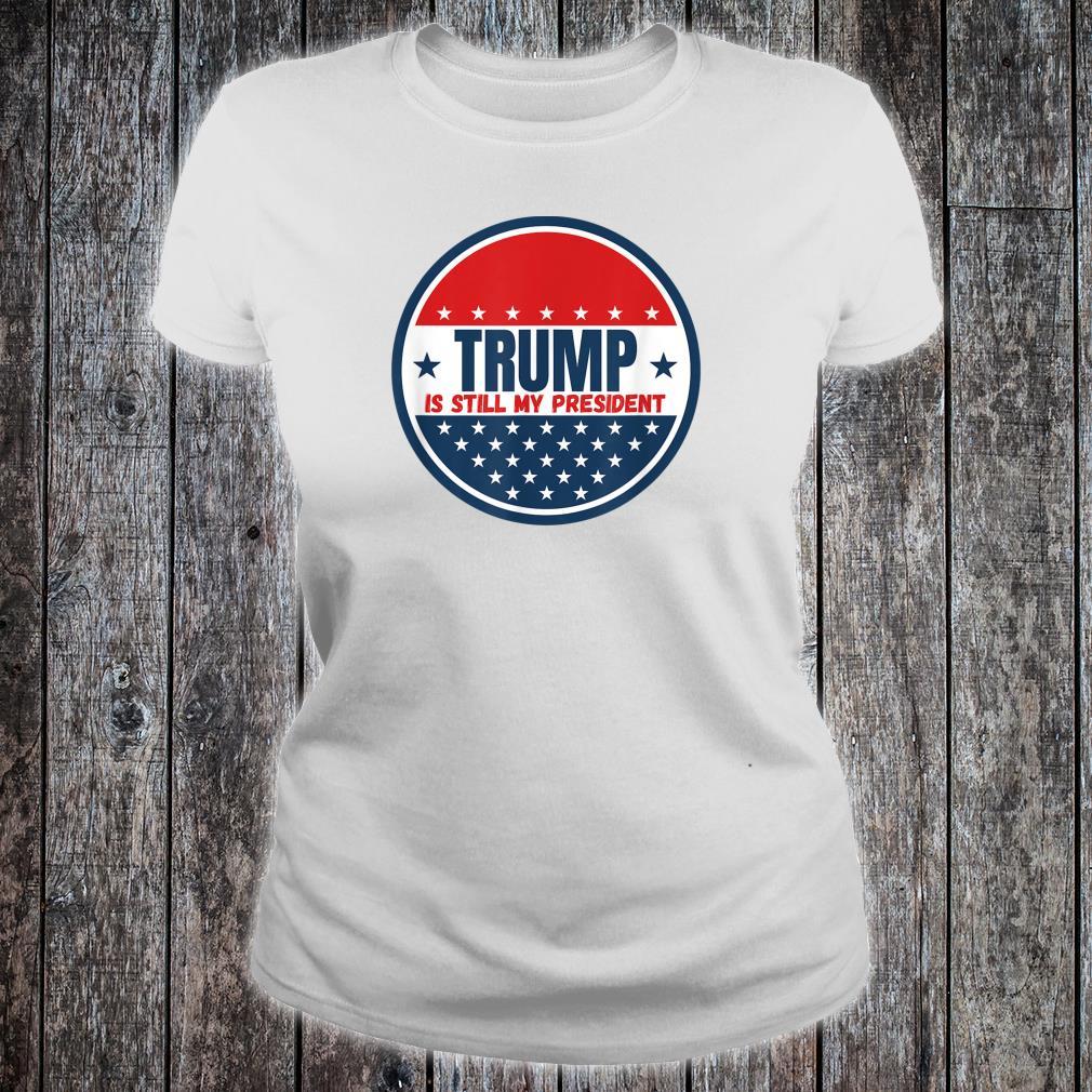 Trump Is Still My President 2020 Biden Lost Get Over It 2024 Shirt ladies tee